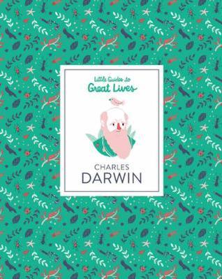 Charles Darwin (Little Guides to Great Lives) by Rachel Katstaller, Dan Green