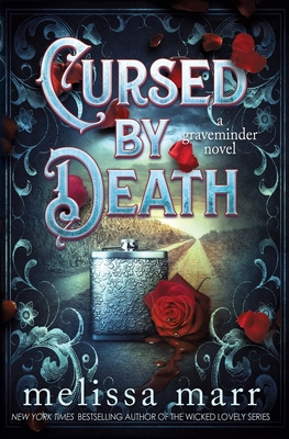 Cursed by Death: A Graveminder Novel by Melissa Marr