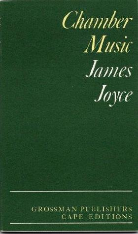 Chamber Music by James Joyce