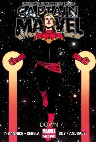 Captain Marvel, Volume 2: Down by Filipe Andrade, Christopher Sebela, Dexter Soy, Kelly Sue DeConnick