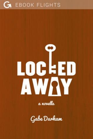 Locked Away by Gabe Durham