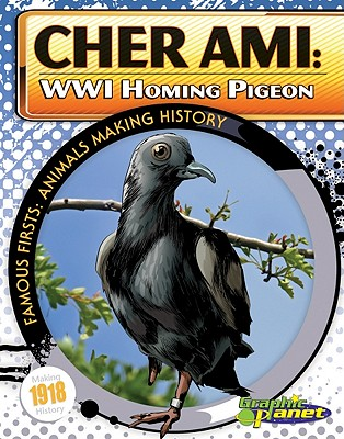 Cher Ami: WWI Homing Pigeon by Joeming Dunn