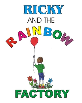 Ricky and the Rainbow Factory by Steven Rogers