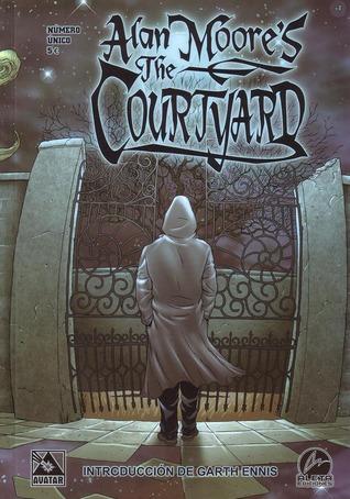 Alan Moore's The Courtyard by Alan Moore, Antony Johnston, Jacen Burrows