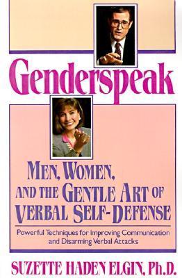 Genderspeak: Men, Women, and the Gentle Art of Verbal Self-Defense by Suzette Haden Elgin