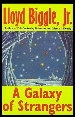 A Galaxy of Strangers by Lloyd Jr. Biggle
