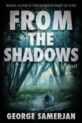 From The Shadows: Being Alone is the Hardest Part of Loss by George Samerjan