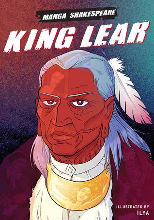 Manga Shakespeare: King Lear by William Shakespeare, ILYA, Richard Appignanesi