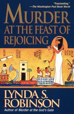Murder at the Feast of Rejoicing by Lynda S. Robinson