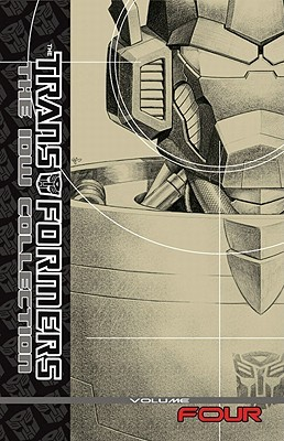 Transformers: The IDW Collection, Volume 4 by Marcelo Matere, Andy Schmidt, E.J. Su, Alex Milne, Dan Khanna, Simon Furman, James Raiz, Shane McCarthy, Josh van Reyk, Nick Roche, Shaun Knowler, Casey Coller