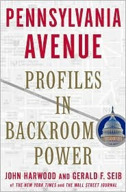Pennsylvania Avenue: Profiles in Backroom Power by John Harwood, Gerald F. Seib