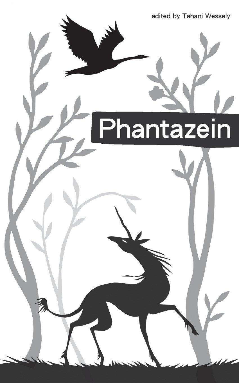 Phantazein by Tehani Croft Wessely