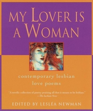 My Lover Is a Woman by Lesléa Newman, Eli Clare