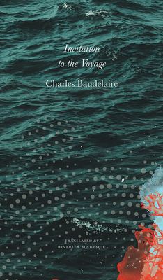 Invitation to the Voyage: Selected Poems and Prose by Charles Baudelaire