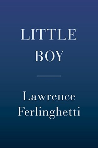 Little Boy by Lawrence Ferlinghetti