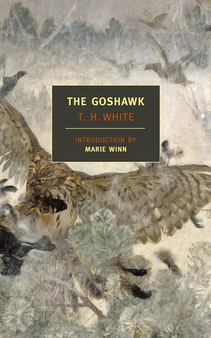 The Goshawk by Marie Winn, T.H. White