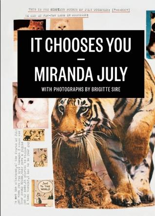It Chooses You by Miranda July, Brigitte Sire