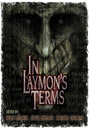 In Laymon's Terms by Kelly Laymon, Steve Gerlach, Richard Chizmar