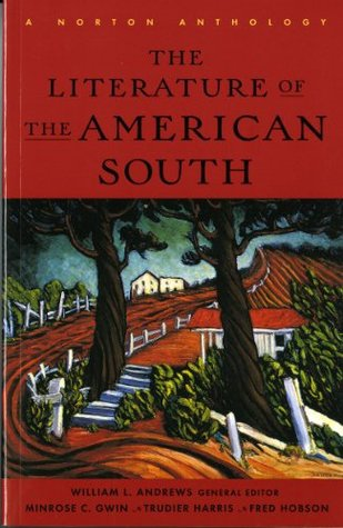 The Literature of the American South: A Norton Anthology by William L. Andrews, Minrose Gwin, Trudier Harris, Fred Hobson