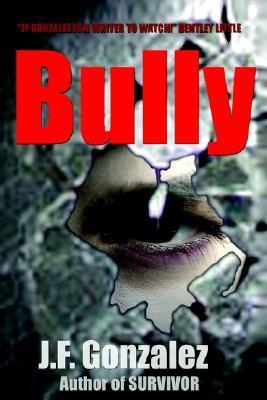 Bully by J.F. Gonzalez