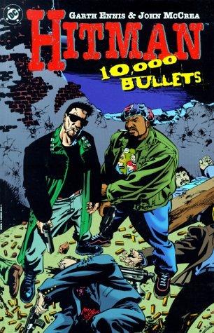 Hitman, Vol. 2: 10,000 Bullets by Garth Ennis, Carlos Ezquerra, John McCrea, Steve Pugh, Kevin Smith