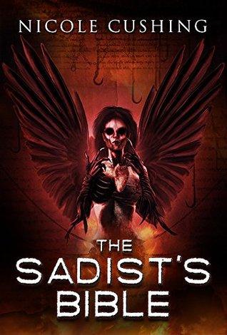 The Sadist's Bible by Nicole Cushing