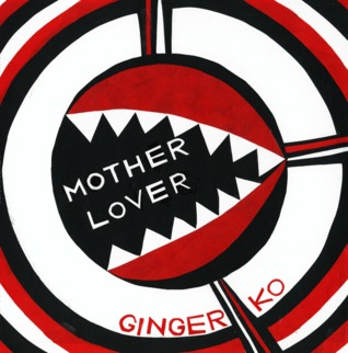 Motherlover by Ginger Ko