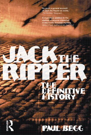 Jack the Ripper: The Definitive History by Paul Begg