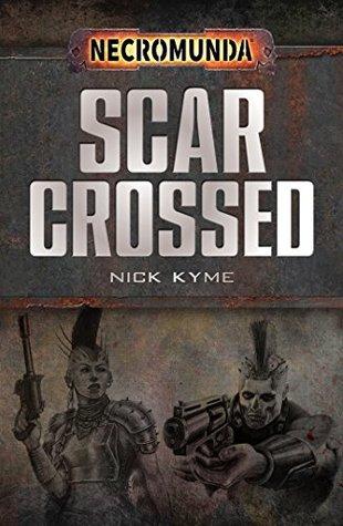 Scar-Crossed by Nick Kyme