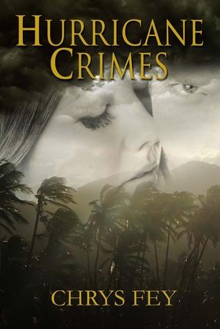 Hurricane Crimes by Chrys Fey