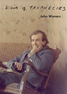 A Book of Prophecies by John Wieners