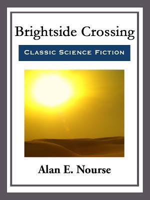 Brightside Crossing by Alan E. Nourse