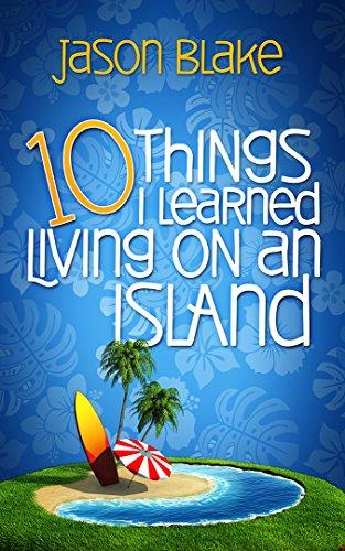 10 Things I Learned Living On An Island by Jason Blake