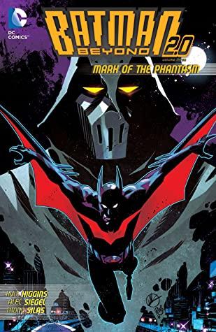 Batman Beyond 2.0, Vol. 3: Mark of the Phantasm by Kyle Higgins, Phil Hester, Thony Silas