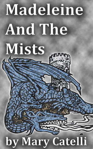 Madeleine and the Mists by Mary Catelli
