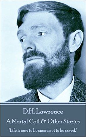 A Mortal Coil and Other Stories by D.H. Lawrence
