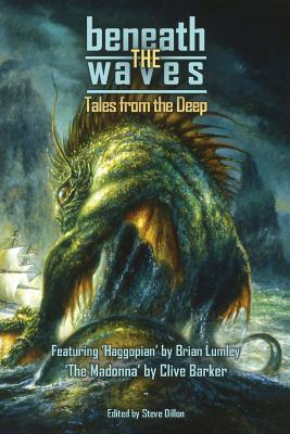 Beneath the Waves: Tales from the Deep by Howard Phillip Lovecraft, Brian Lumley, Clive Barker