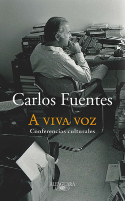 A Viva Voz / Speaking Out Loud by Carlos Fuentes