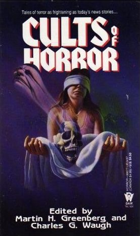 Cults of Horror by Martin Harry Greenberg, Charles G. Waugh