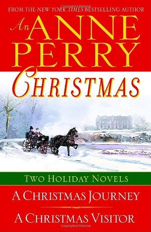 An Anne Perry Christmas: A Christmas Journey / A Christmas Visitor by Anne Perry