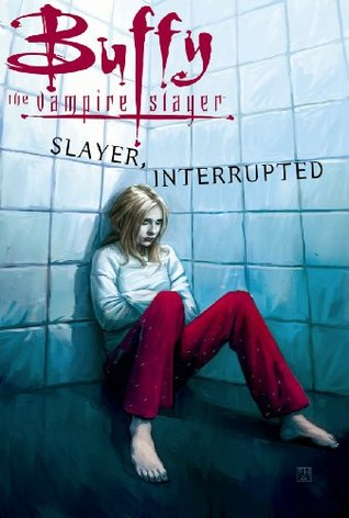 Buffy the Vampire Slayer Vol. 16: Slayer, Interrupted by Scott Lobdell, Fabian Nicieza, Cliff Richards