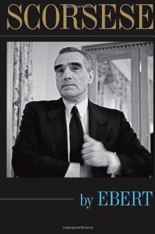 Scorsese by Roger Ebert, Martin Scorsese