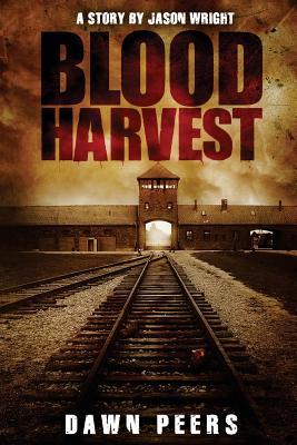 Blood Harvest by Jason Wright, Dawn Peers