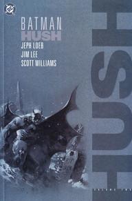Batman: Hush, Vol. 2 by Jim Lee, Scott Williams, Jeph Loeb