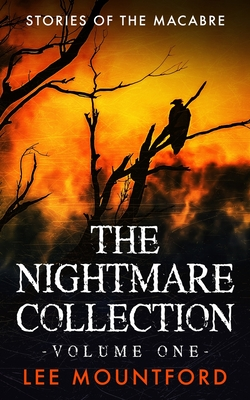The Nightmare Collection: Volume 1 by Lee Mountford