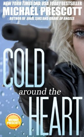 Cold Around the Heart by Michael Prescott