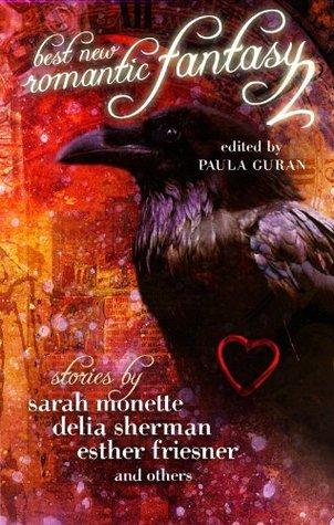 Best New Romantic Fantasy 2 by Paula Guran