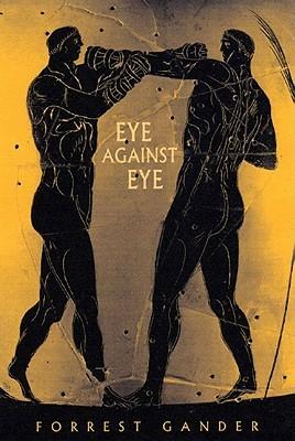 Eye Against Eye by Sally Mann, Forrest Gander