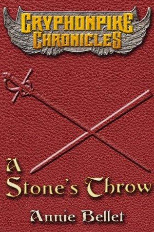 A Stone's Throw by Annie Bellet