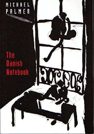 The Danish Notebook by Michael Palmer